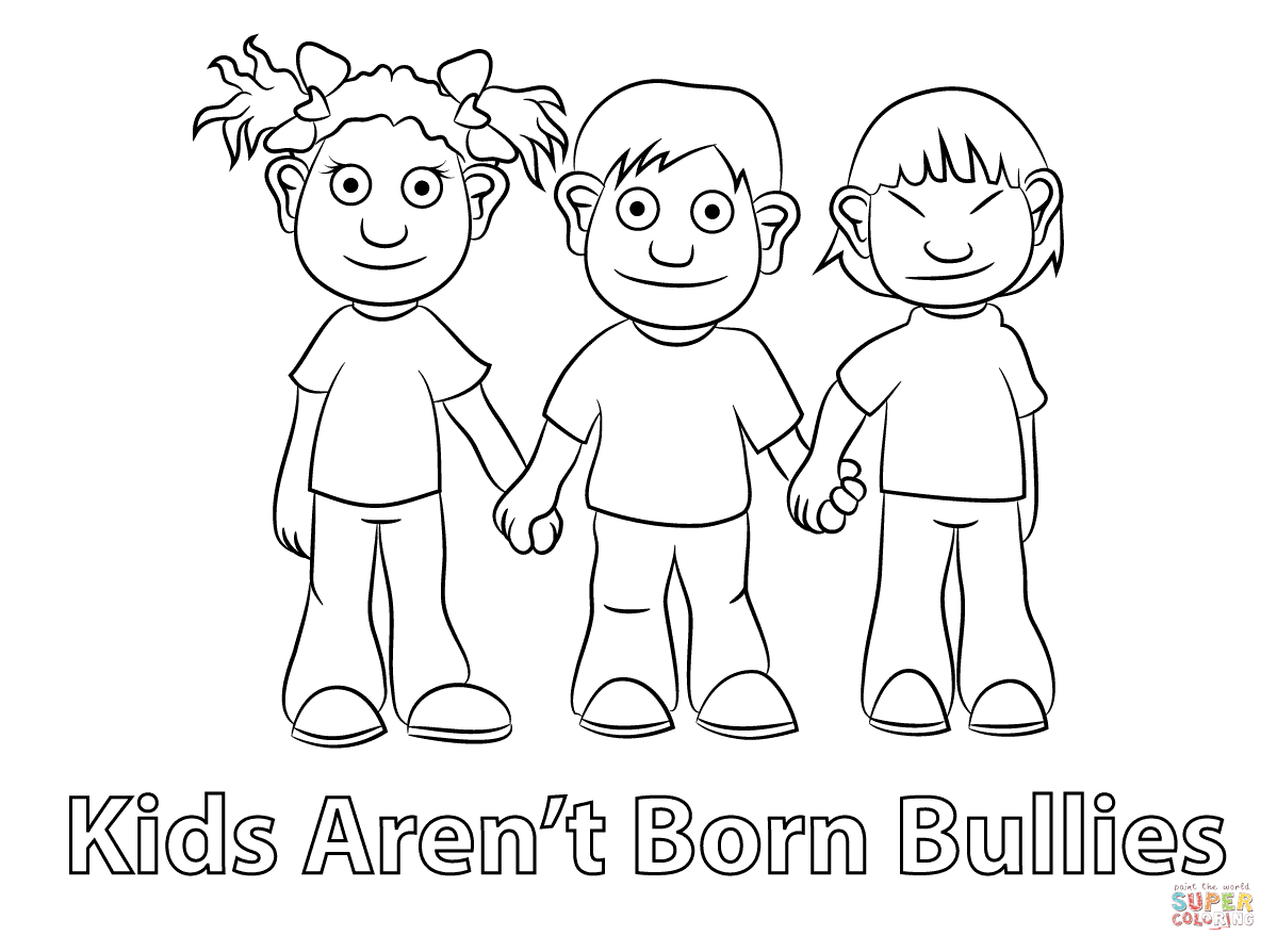 Kids Arent Born Bullies Coloring Page
