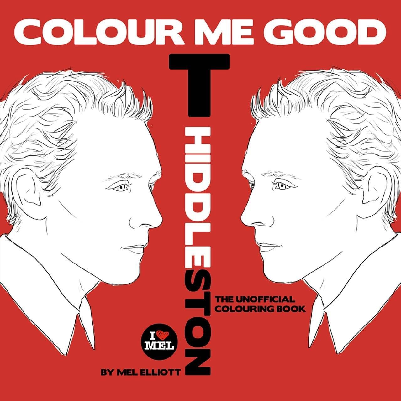Colour Me Good Tom Hiddleston  Mel Elliott  9780992854430  Amazon