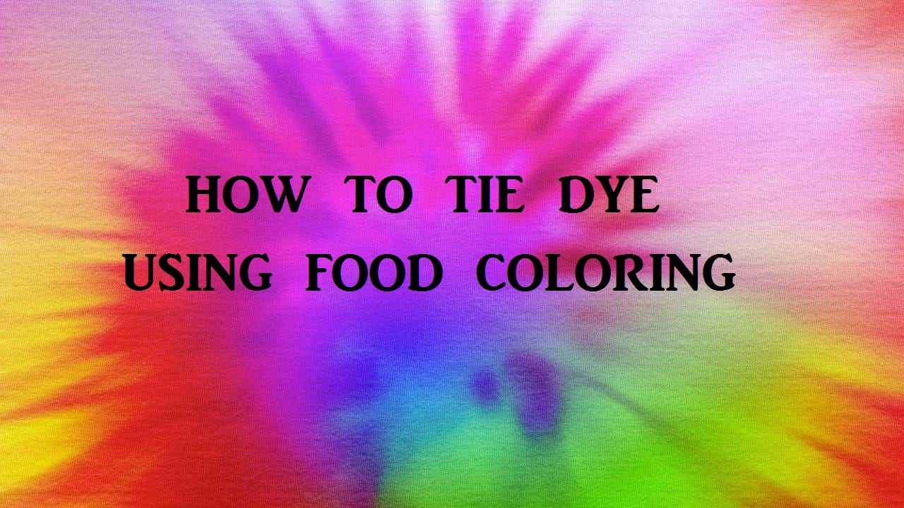 How To Tie Dye Using Food Coloring