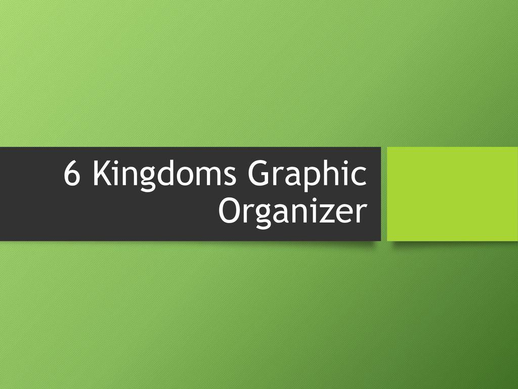 6 Kingdoms Graphic Organizer