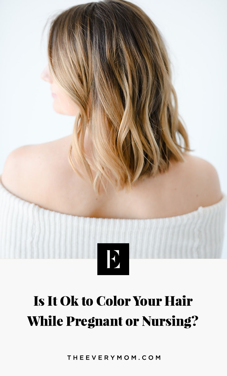 Is It Ok To Color Your Hair While Pregnant Or Nursing