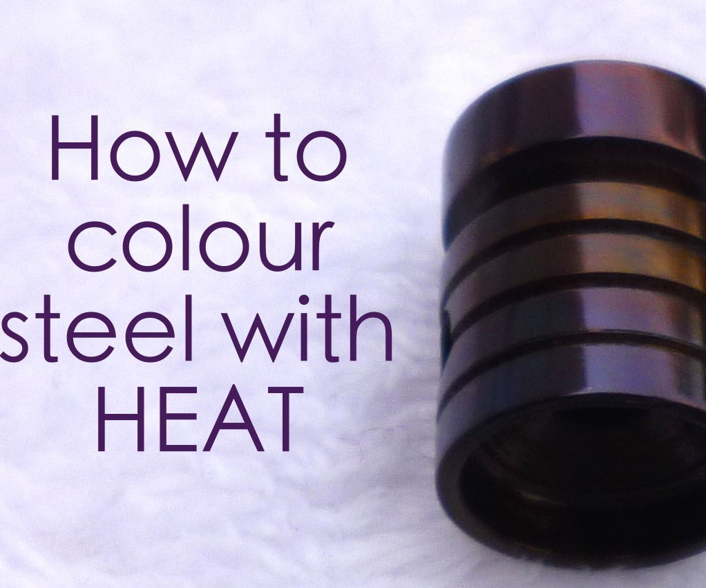 How To Colour Steel With Heat  5 Steps (with Pictures)