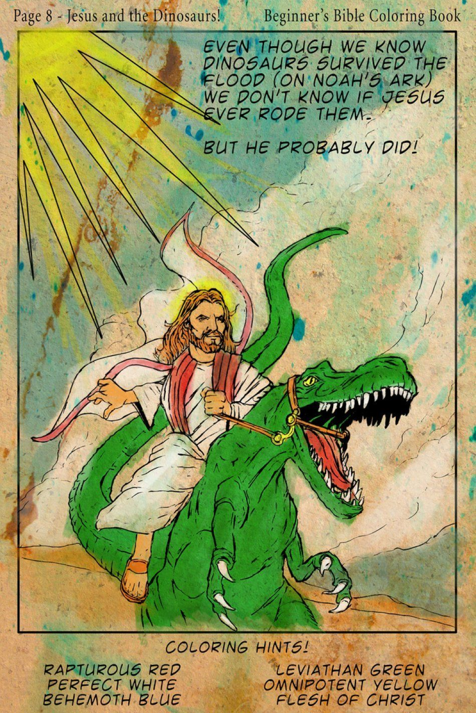 Hahahaha We Don't Know If Jesus Ever Rode Dinosaurs, But He