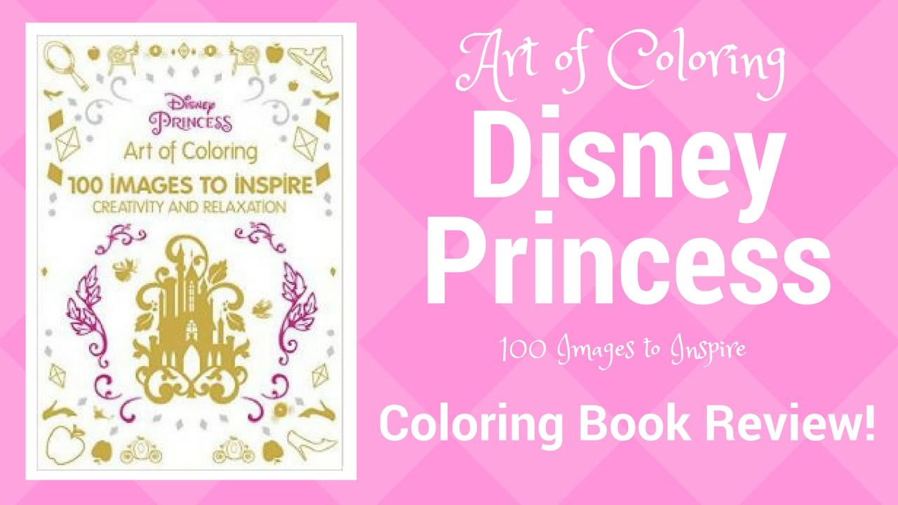 Art Of Coloring Disney Princess Coloring Book Review!