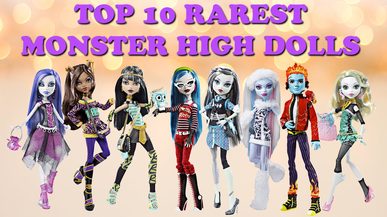 Top 10 Rarest And Most Expensive Monster High Dolls