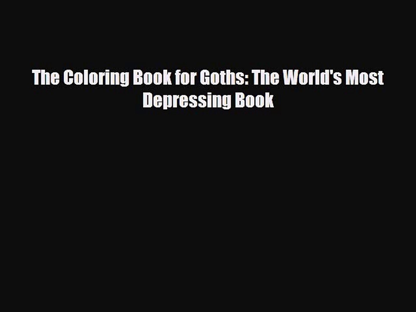 Read Books The Coloring Book For Goths  The World's Most