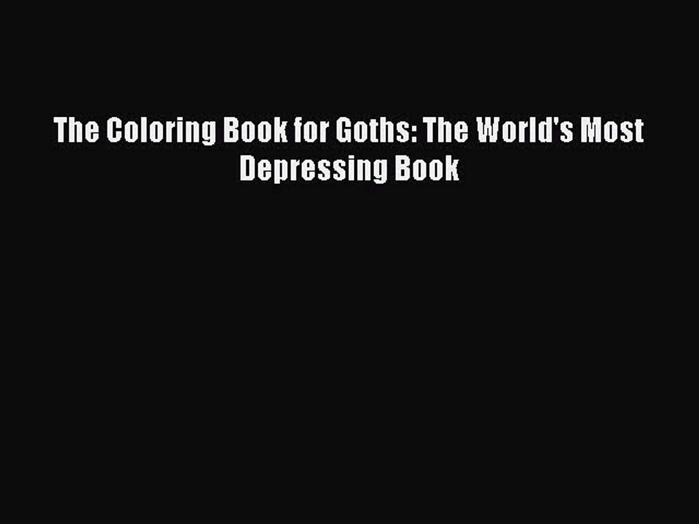 Pdf] The Coloring Book For Goths  The World's Most Depressing Book