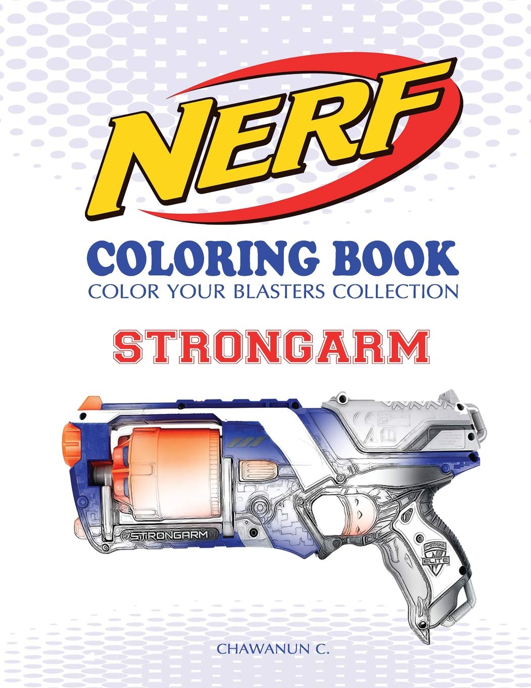 Nerf Coloring Book   Strongarm  Color Your Blasters Collection, N