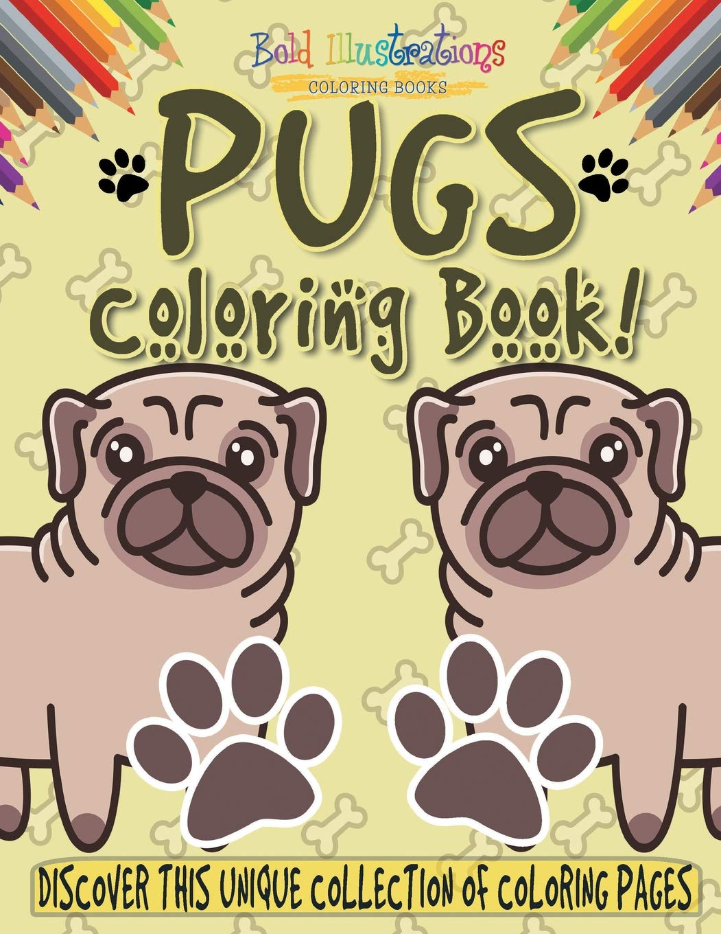 Pugs Coloring Book! Discover This Unique Collection Of Coloring