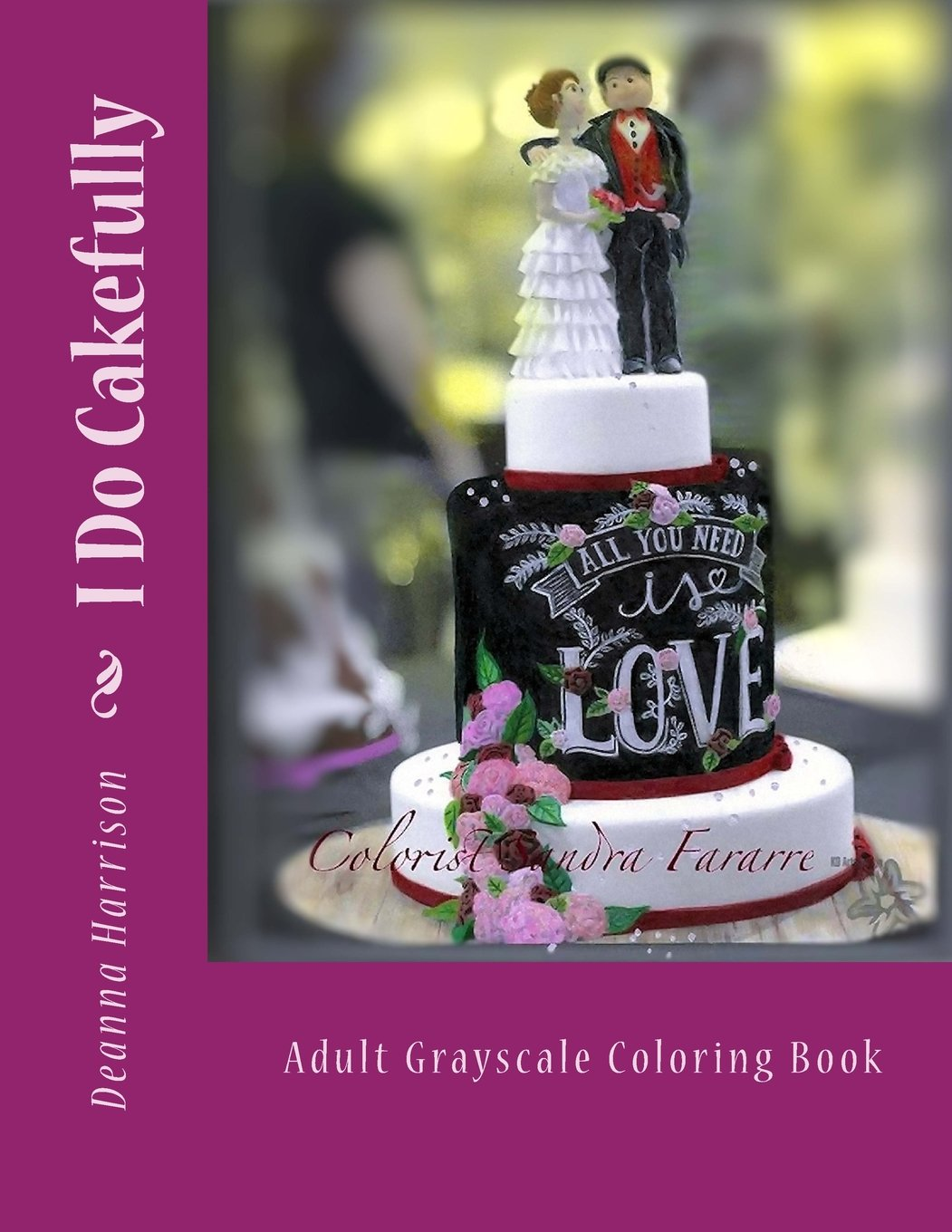 Amazon Com  I Do Cakefully  Adult Grayscale Coloring Book