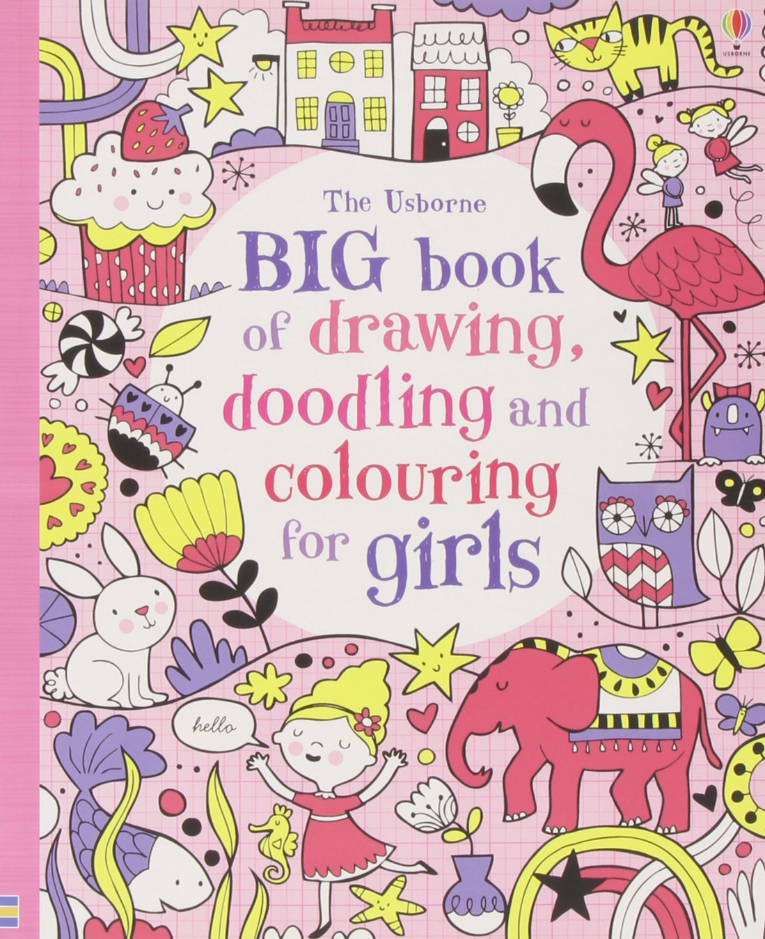 Big Book Of Drawing, Doodling & Colouring For Girls (usborne