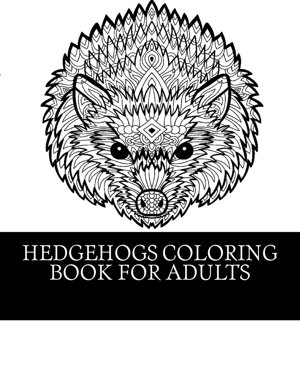 Hedgehogs Coloring Book For Adults  21 Beautiful Hedgehog Coloring