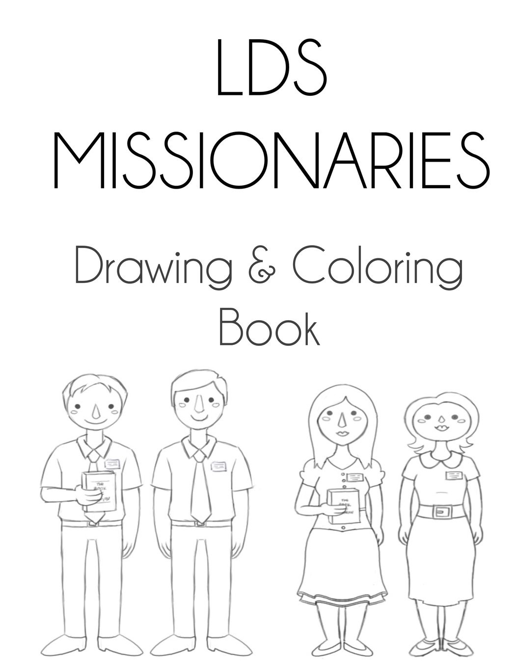 Lds Missionaries  Drawing & Coloring Book  Sarie Smith