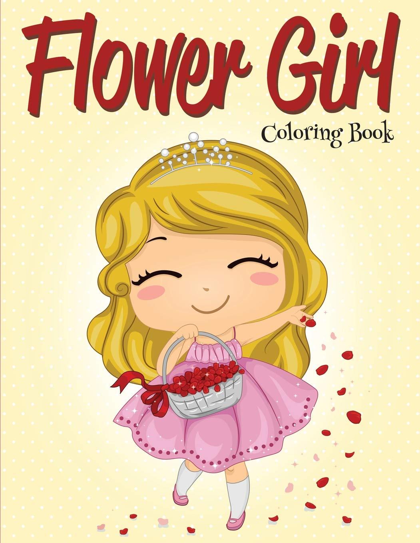 Flower Girl  Coloring Book (wedding Coloring Book)  Speedy