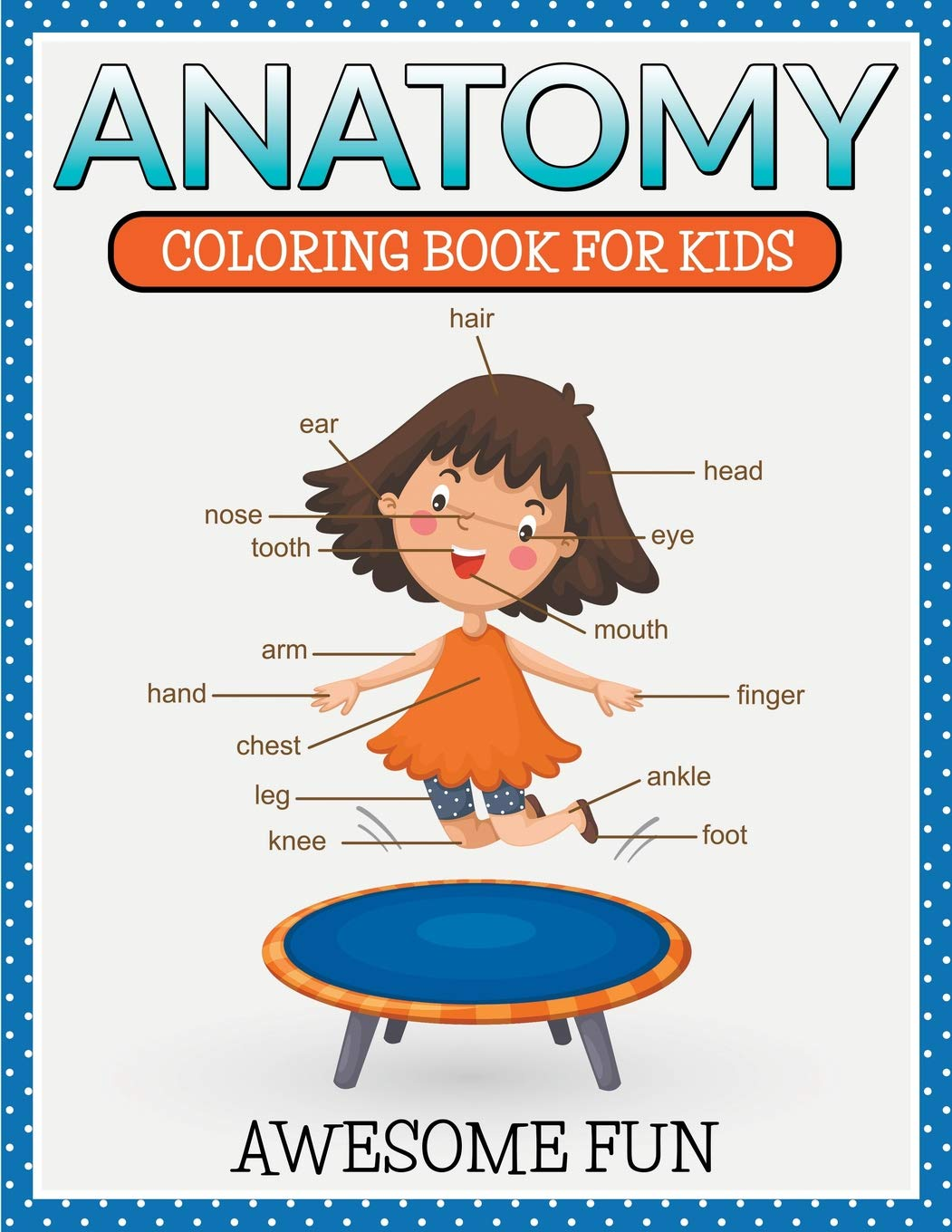 Anatomy  Coloring Book For Kids