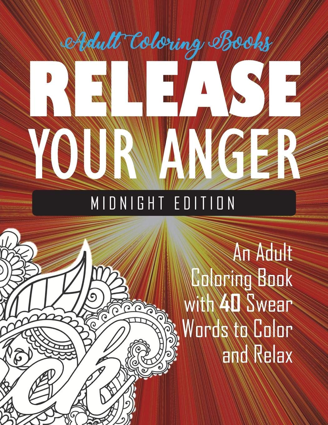 Release Your Anger  Midnight Edition  An Adult Coloring Book With