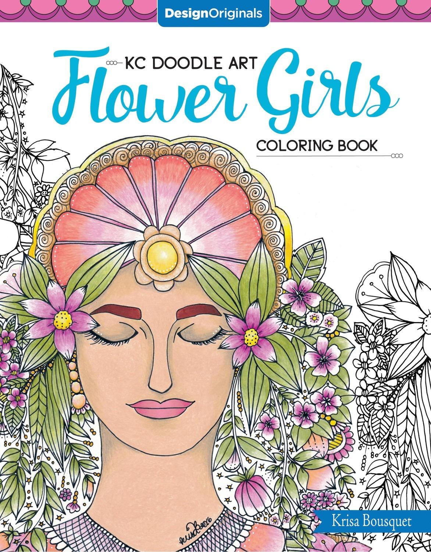 Kc Doodle Art Flower Girls Coloring Book Fox Chapel Publishing